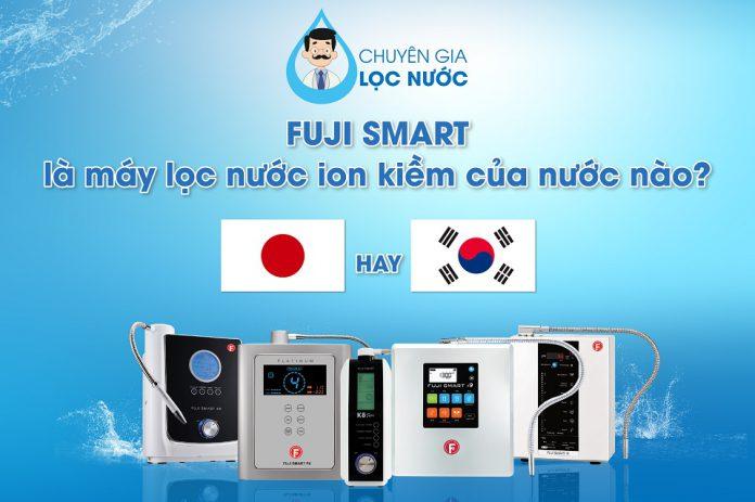 máy lọc nước ion kiềm fuji smart của nước nào